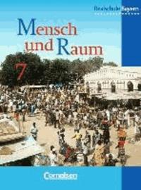 Geographie 7. Schülerbuch. Realschule. Bayern. Neubearbeitung - Nach dem neuen Lehrplan für die sechsstufige Realschule.