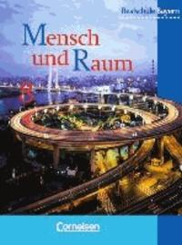 Geographie 8. Schülerbuch. Realschule. Bayern. Neubearbeitung - Nach dem neuen Lehrplan für die sechsstufige Realschule.
