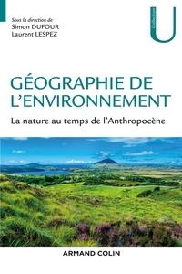 Simon Dufour - Géographie de l'environnement - La nature au temps de l'anthropocène.