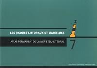 Etienne Chauveau et Laurent Pourinet - Atlas permanent de la mer et du littoral N° 7, Juin 2015 : Les risques littoraux et maritimes.