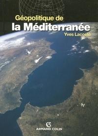 Yves Lacoste - Géopolitique de la Méditerranée.