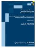 Georessource Boden - Wirtschaftsfaktor und Ökosystemdienstleister - Empfehlungen für eine Bündelung der wissenschaftlichen Kompetenz im Boden- und Landmanagement.