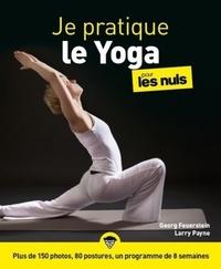 Georg A. Feuerstein et Larry Payne - Je pratique le yoga pour les nuls.
