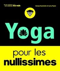 Georg A. Feuerstein et Larry Payne - Le yoga pour les nullissimes.