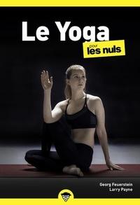 Georg A. Feuerstein et Larry Payne - Le yoga pour les nuls.