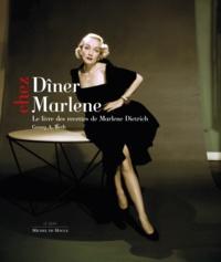 Dîner chez Marlene - Le livre des recettes de Marlene Dietrich.pdf