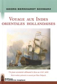 Georg Bernhardt Schwarz - Voyage aux Indes orientales hollandaises.