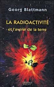 Georg Blattmann - La radioactivité et l'avenir de la Terre.
