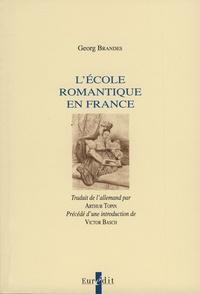 Georg Brandes - L'Ecole romantique en France.