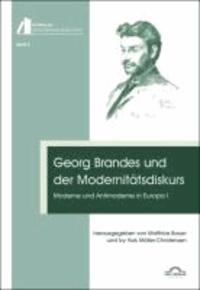 Georg Brandes und der Modernitätsdiskurs - Moderne und Antimoderne in Europa I.