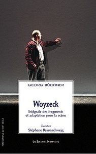 Georg Büchner - Woyzeck - Intégrale des fragments et adaptation pour la scène.