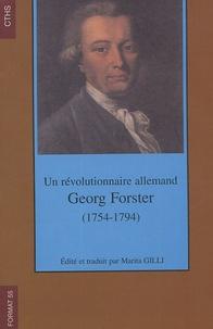 Georg Forster - Georg Forster (1754-1794) - Un révolutionnaire allemand.