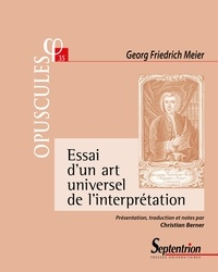 Georg Friedrich Meier - Essai d'un art universel de l'interprétation.