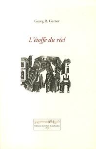 Georg Garner - L'étoffe du réel.
