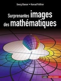 Georg Glaeser et Konrad Polthier - Surprenantes images de mathématiques.