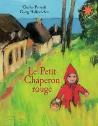 Georg Hallensleben et Charles Perrault - Le Petit Chaperon rouge.