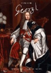Georg I. Ein Welfensohn zwischen London und Hannover.