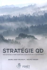 Georg Josef Wilhelm et Helmut Rieger - Stratégie QD - Une gestion de la forêt basée sur la qualité et les cycles naturels.
