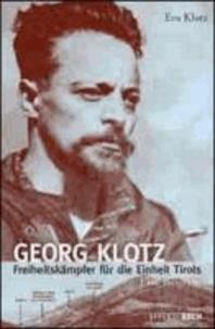 Margareth Lun - Georg Klotz - Freiheitskämpfer für die Einheit Tirols.