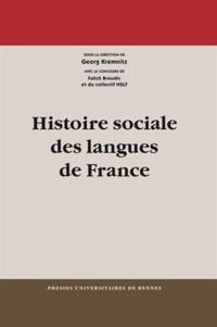 Georg Kremnitz - Histoire sociale des langues de France.