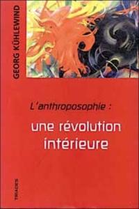 L'anthroposophie : une révolution intérieure - Georg Kühlewind |