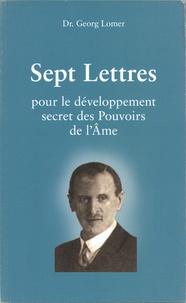 Georg Lomer - Sept lettres pour le développement secret des pouvoirs de l'âme.