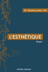 Georg Lukacs et Jean-Pierre Morbois - L'Esthétique.