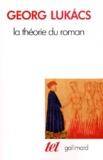 Georg Lukacs - La Théorie du roman.