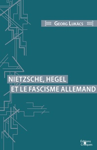 Georg Lukacs - Nietzsche, Hegel et le fascisme allemand.