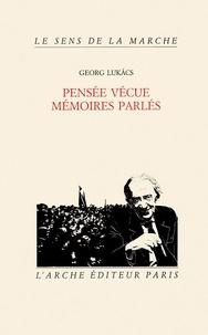 Georg Lukacs - Pensée vécue, mémoires parlées.