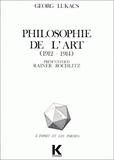 Georg Lukacs - Philosophie de l'art (1912-1914) - Premiers écrits sur l'esthétique.