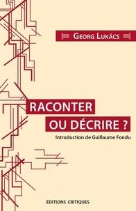 Georg Lukacs - Raconter ou décrire ?.