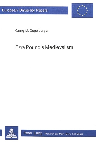 Georg m. Gugelberger - Ezra Pound's Medievalism.