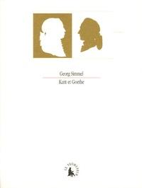 Georg Simmel - Kant et Goethe - Contributions à l'histoire de la pensée moderne.