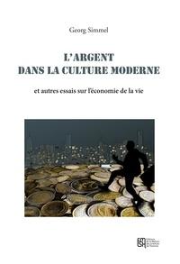 Georg Simmel - L'argent dans la culture moderne et autres essais sur l'économie de la vie.
