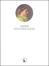 Georg Simmel - La forme de l'histoire et autres essais.