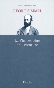 Georg Simmel - La philosophie de l'aventure.