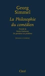Georg Simmel - La philosophie du comédien.