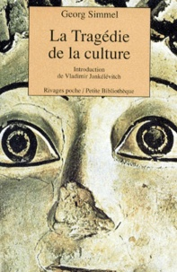 Georg Simmel - La tragédie de la culture - Et autres essais.
