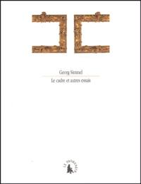 Georg Simmel - Le cadre - Et autres essais.