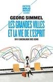 Georg Simmel - Les grandes villes et la vie de l'esprit - Suivi de Sociologie des sens.