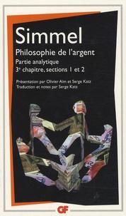 Georg Simmel - Philosophie de l'argent - Partie analytique, 3e chapitre, sections 1 et 2.
