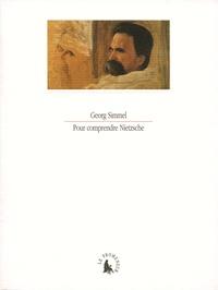 Georg Simmel - Pour comprendre Nietzsche.