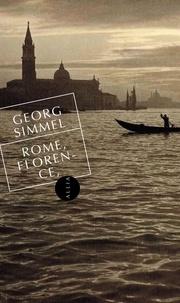Georg Simmel - Rome, Florence, Venise.