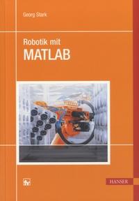Georg Stark - Robotik mit MATLAB.