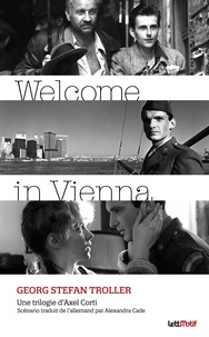 Georg Stefan Troller - Welcome in Vienna - Scénario de la trilogie d'Axel Corti.