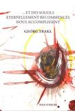 Georg Trakl - Et des soleils éternellement recommencés nous accomplissent.