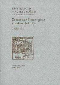 Georg Trakl - Rêve et folie et autres poèmes - Lettres choisies, édition bilingue français-allemand.