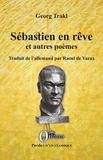 Georg Trakl - Sébastien en rêve et autres poèmes.