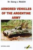 Georg von Rauch - Armored Vehicles of the Argentine Army - 1925-2002.